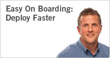 Easy On Boarding: Deploy Faster