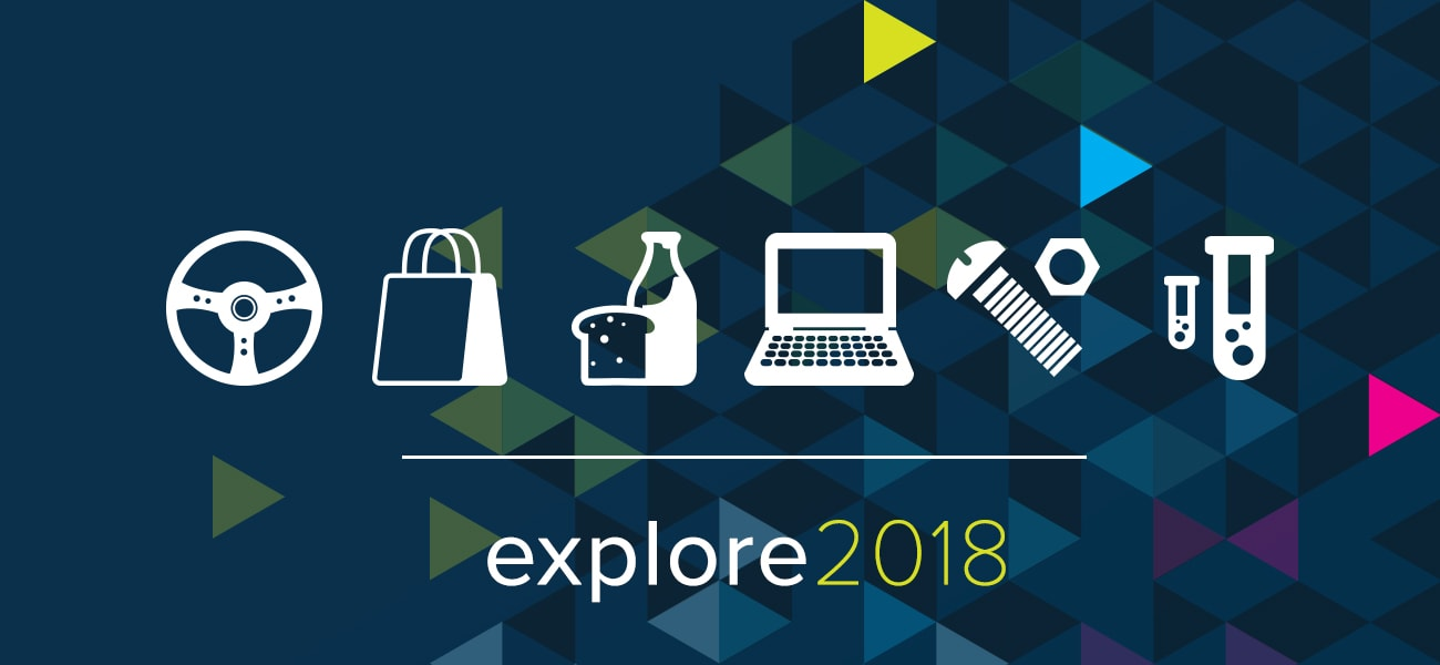 explore 2018, automotive, consumer products, food and beverage, industrial, high tech, life sciences