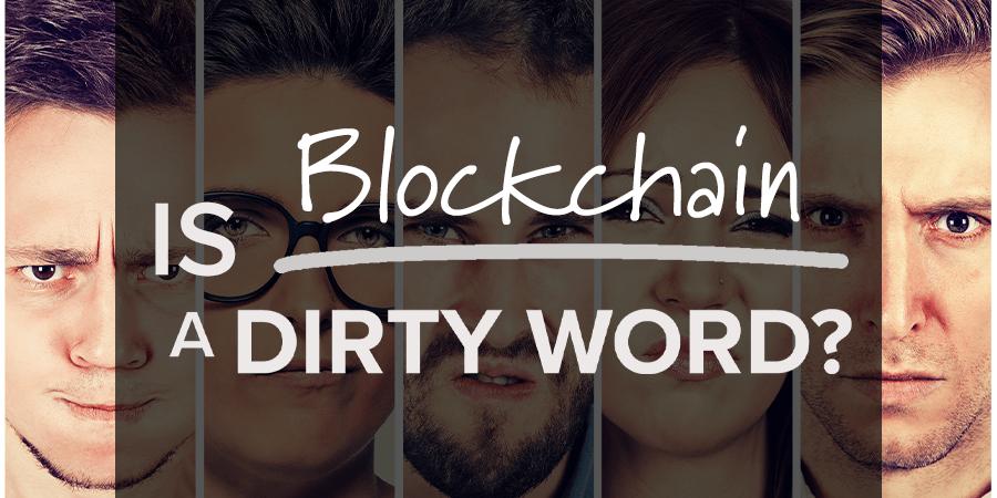 blockchain, hyperledger, cryptocurrency, dirty word
